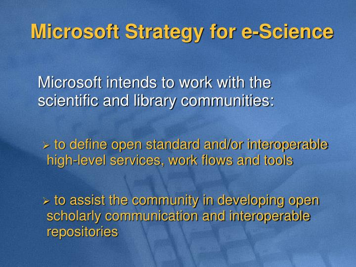 Microsoft Strategy for e-Science