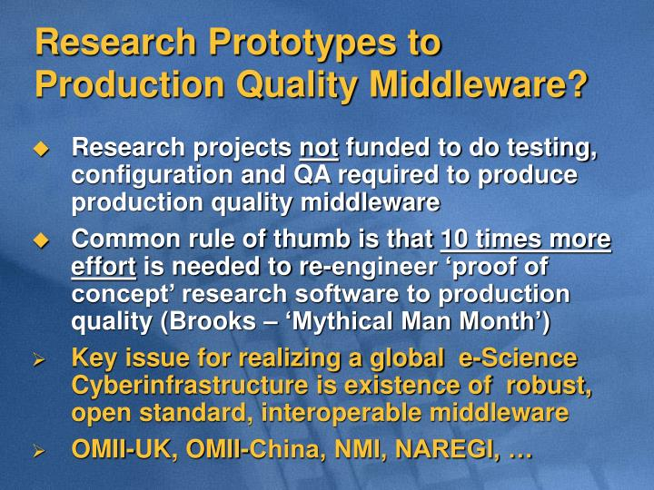 Research Prototypes to          Production Quality Middleware?