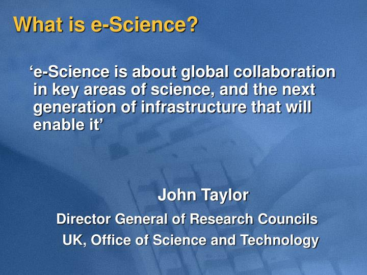 What is e-Science?
