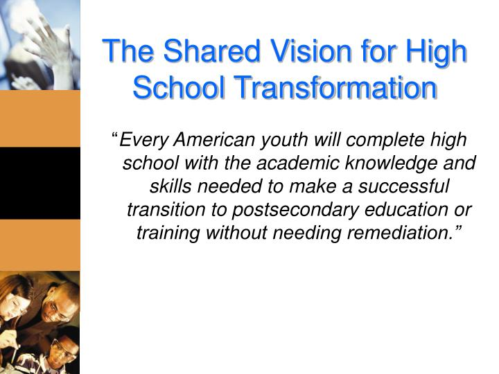 The Shared Vision for High School Transformation