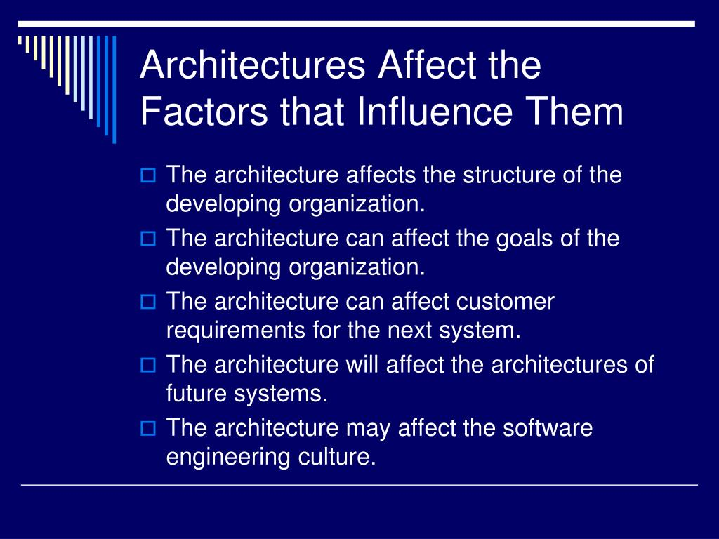 Architectures Affect the Factors that Influence Them