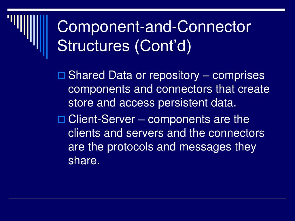 Component-and-Connector Structures (Cont'd)