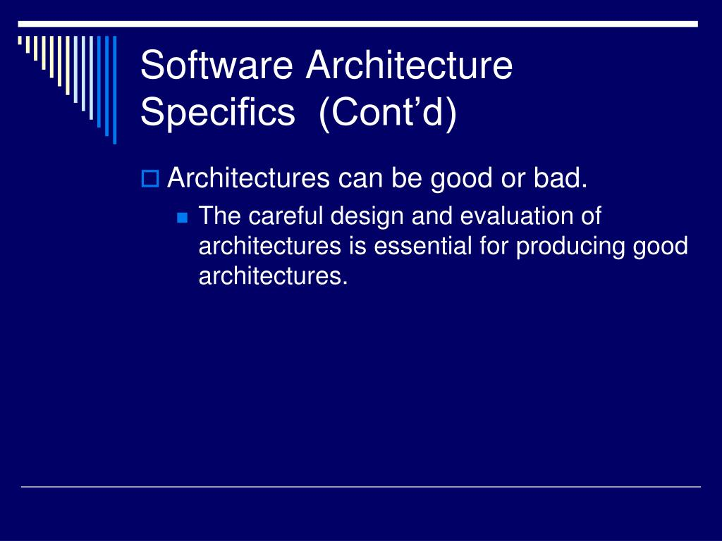 Software Architecture Specifics  (Cont'd)