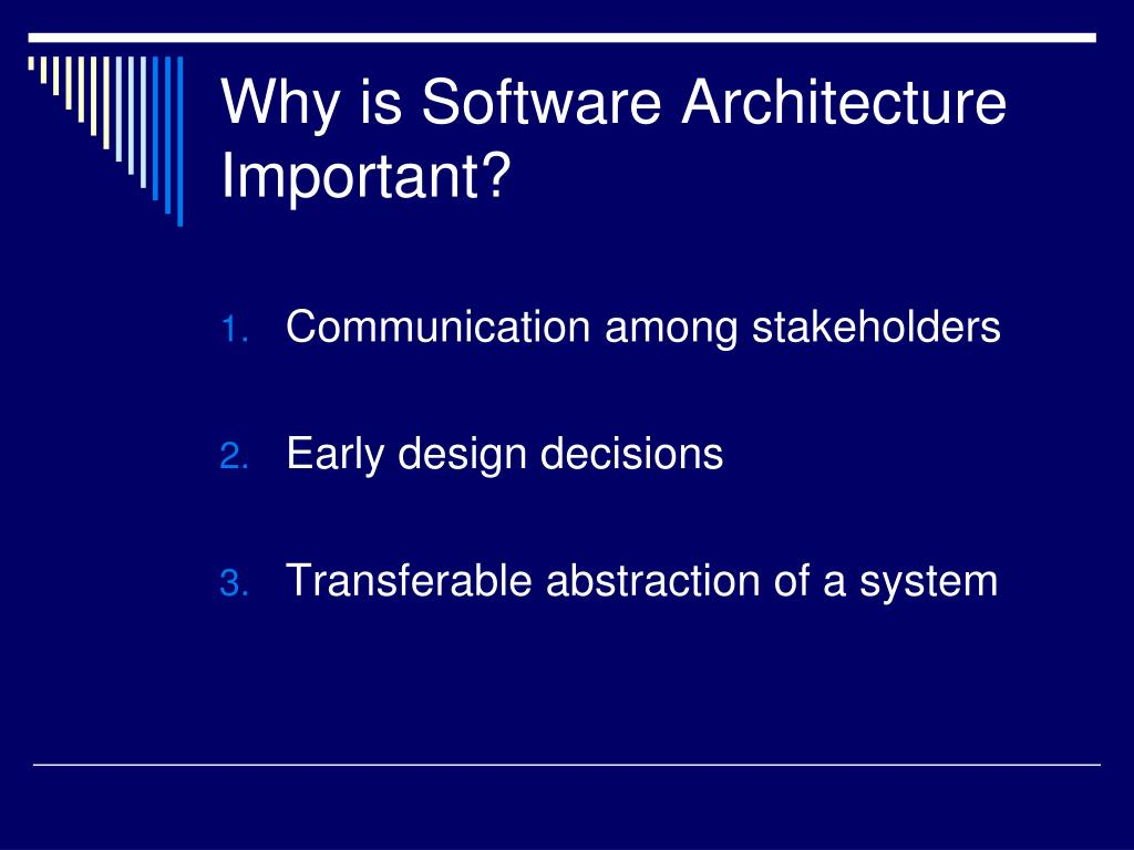 Why is Software Architecture Important?