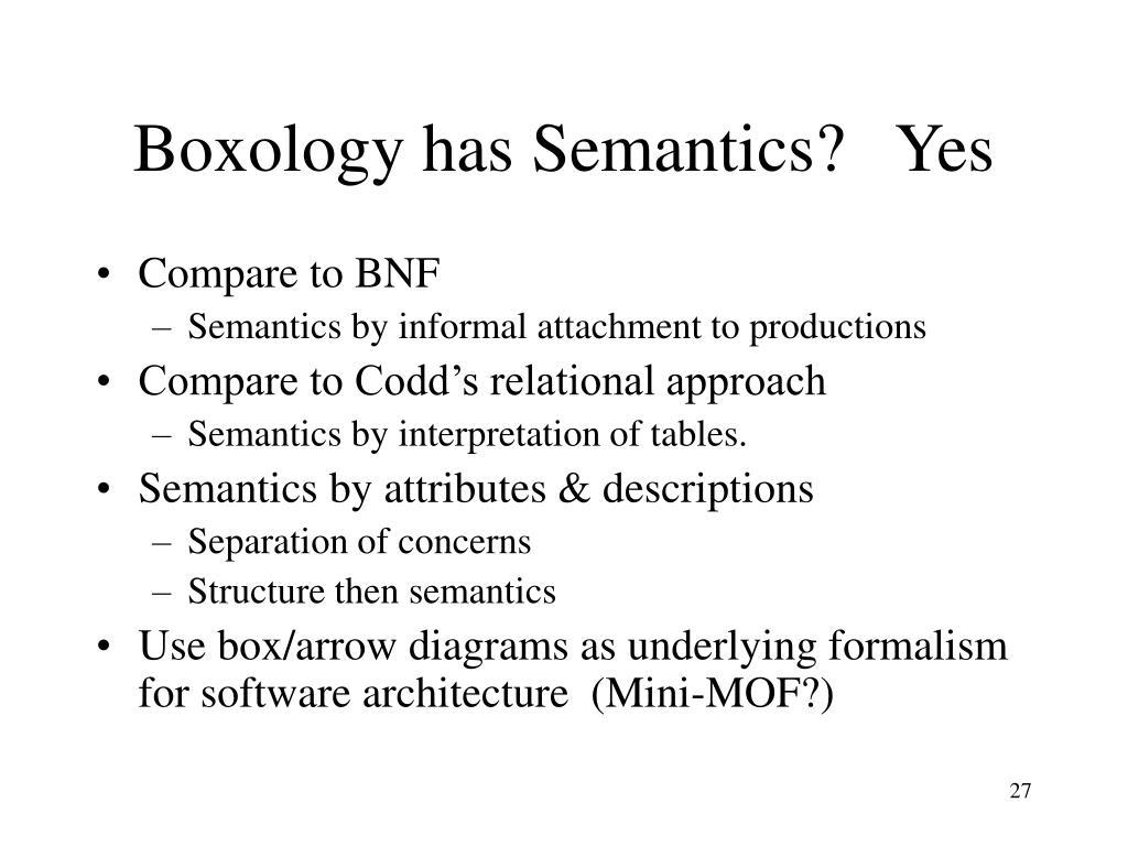 Boxology has Semantics?   Yes