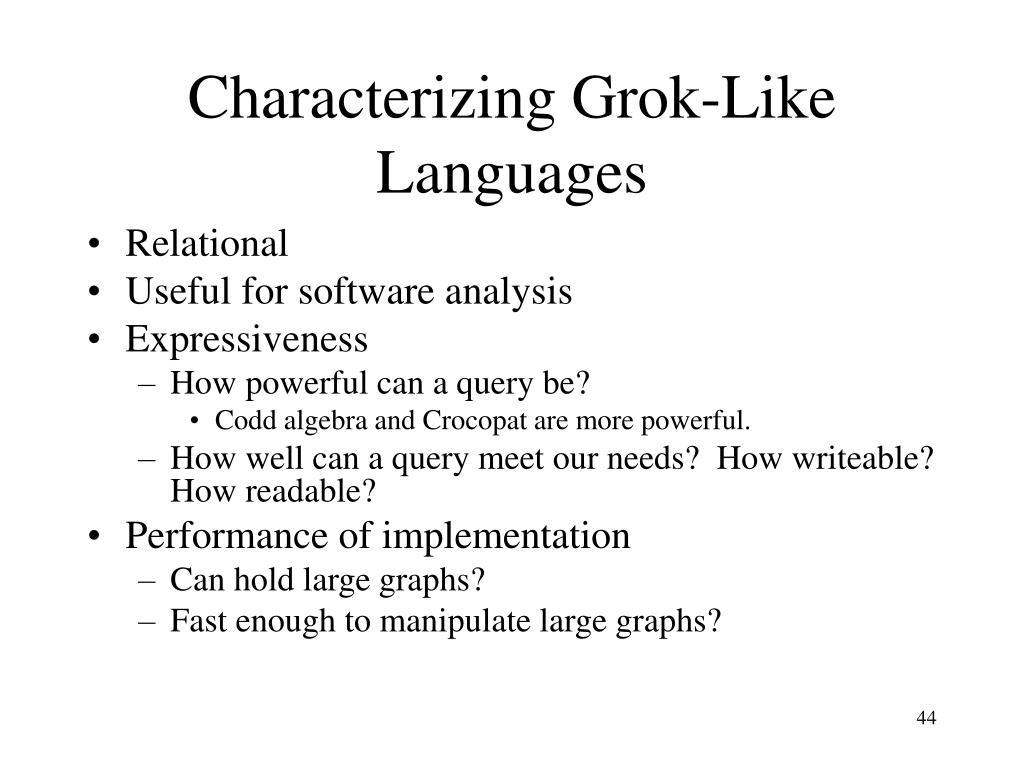 Characterizing Grok-Like Languages