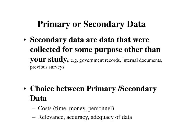 Primary or Secondary Data