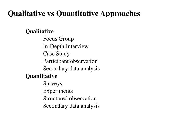 Qualitative vs Quantitative Approaches