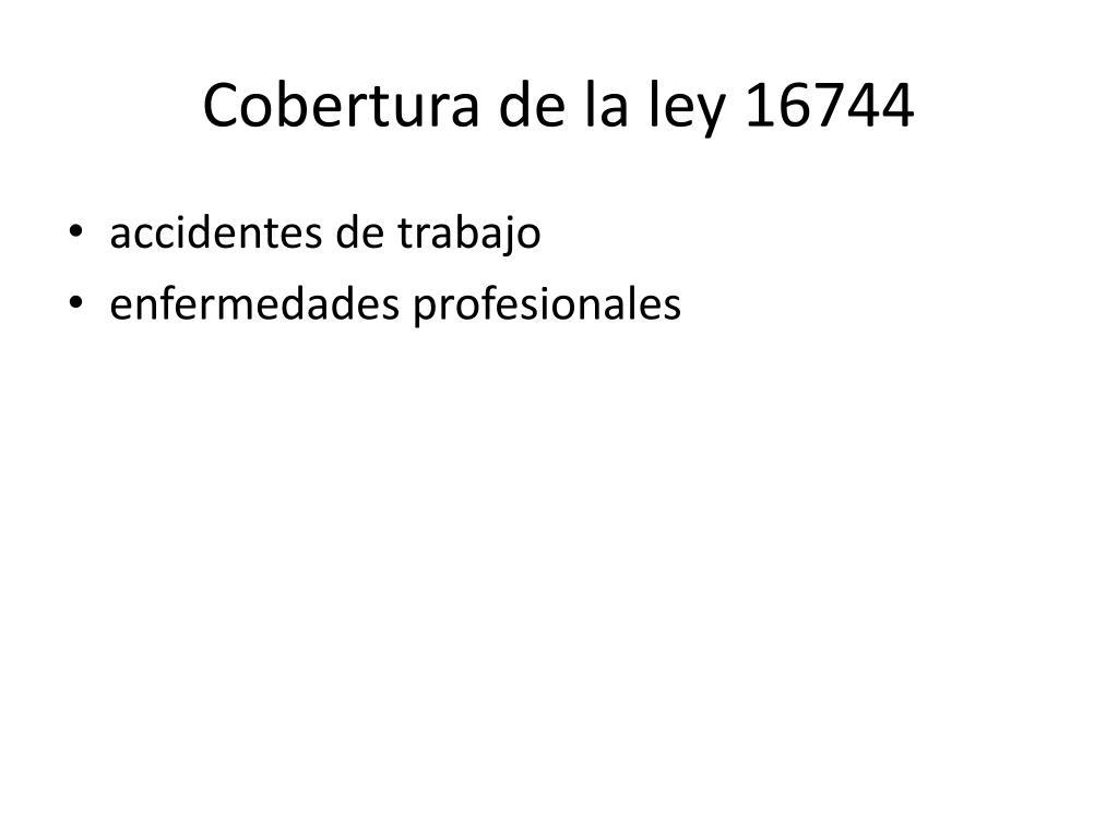 Cobertura de la ley 16744