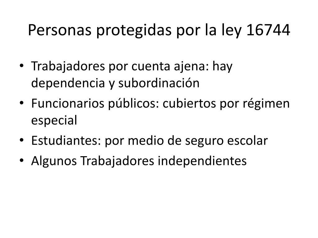 Personas protegidas por la ley 16744