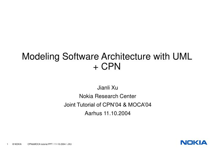 Modeling software architecture with uml cpn l.jpg