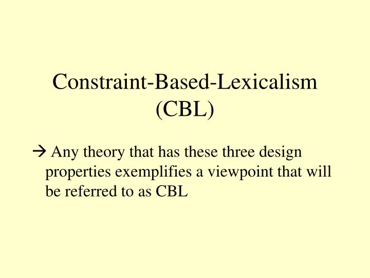 Constraint-Based-Lexicalism (CBL)