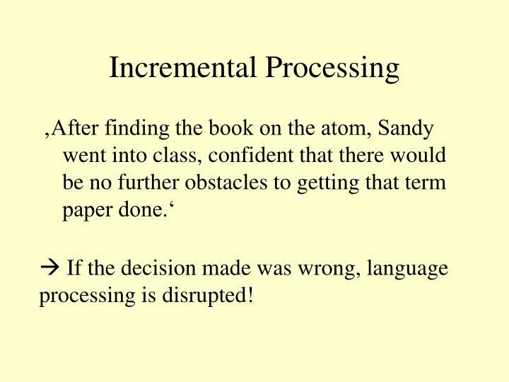 Incremental Processing