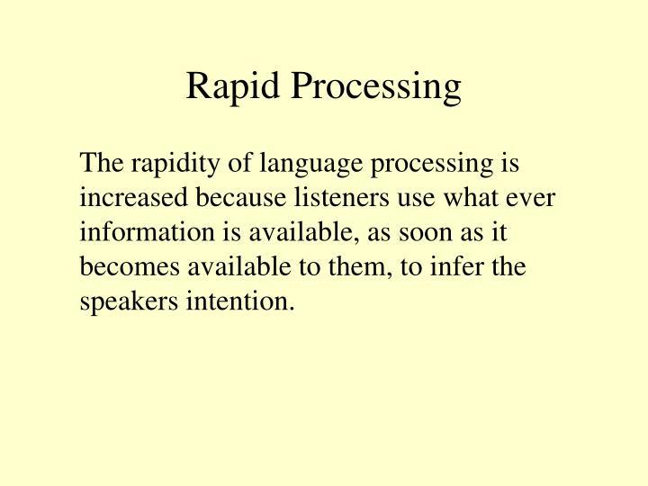 Rapid Processing