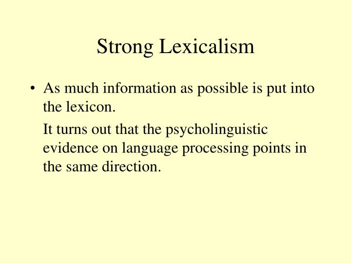 Strong Lexicalism