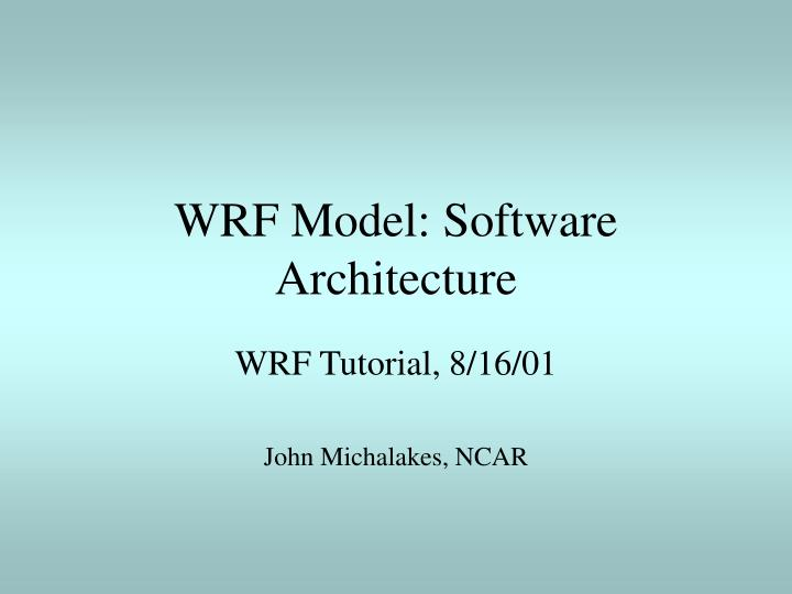 Wrf model software architecture