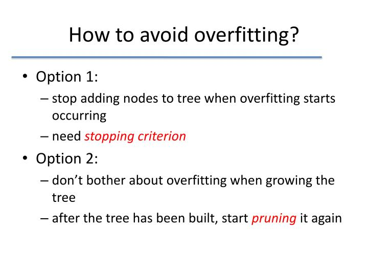 How to avoid overfitting?