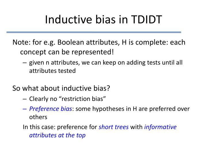 Inductive bias in TDIDT