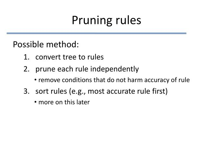 Pruning rules