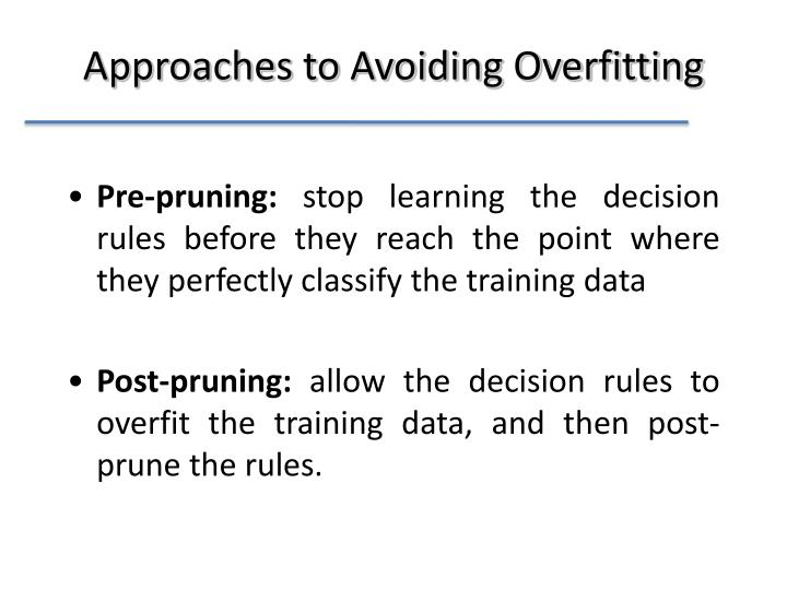 Approaches to Avoiding Overfitting