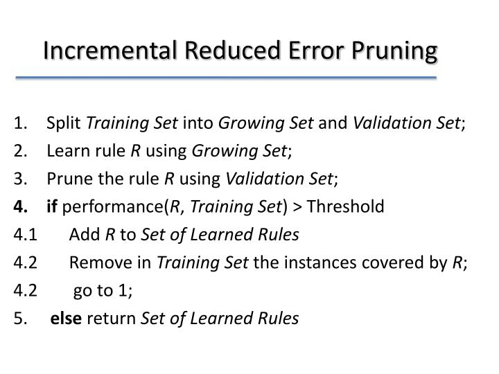 Incremental Reduced Error Pruning