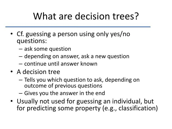 What are decision trees?