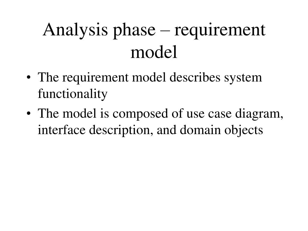 Analysis phase – requirement model