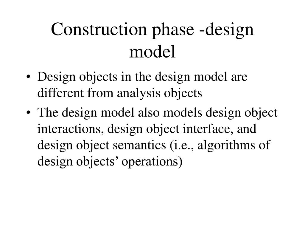 Construction phase -design model