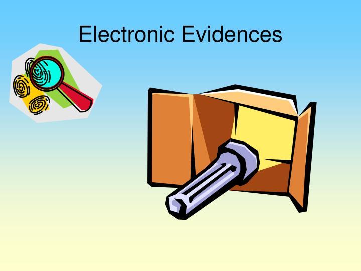 Electronic Evidences