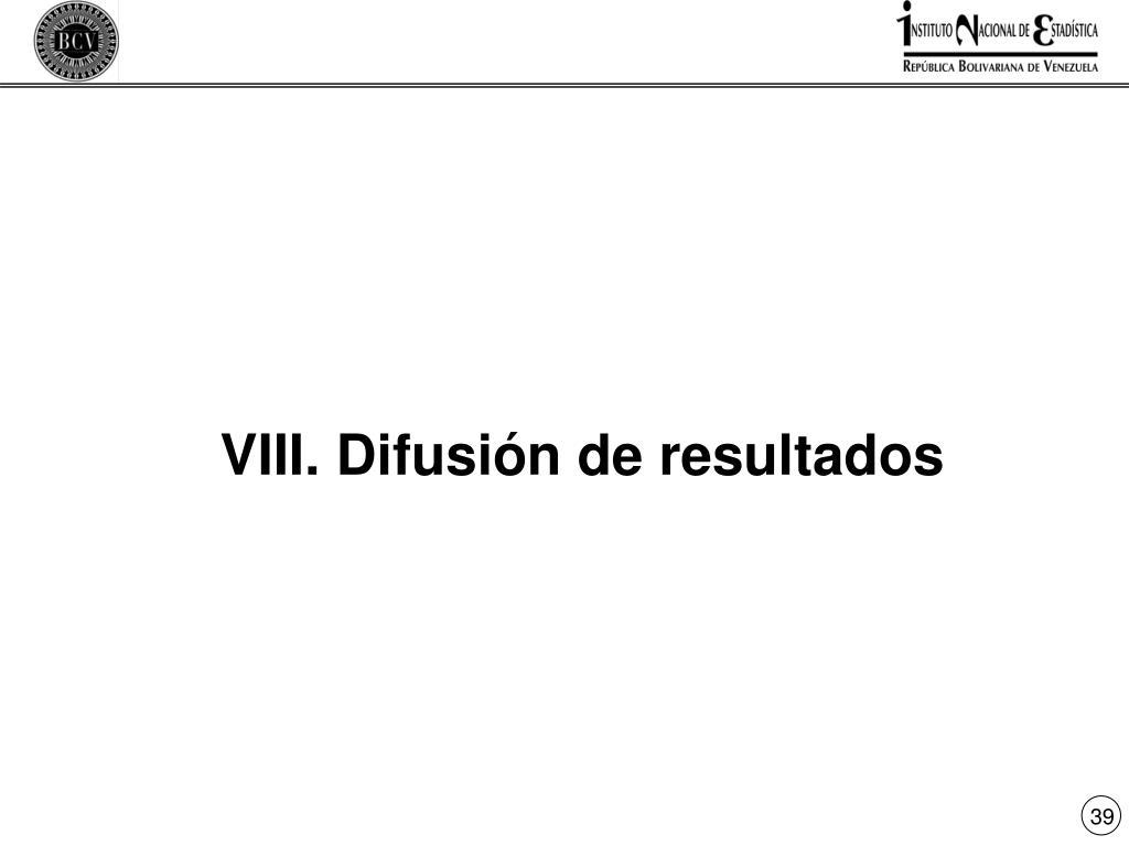 VIII. Difusión de resultados