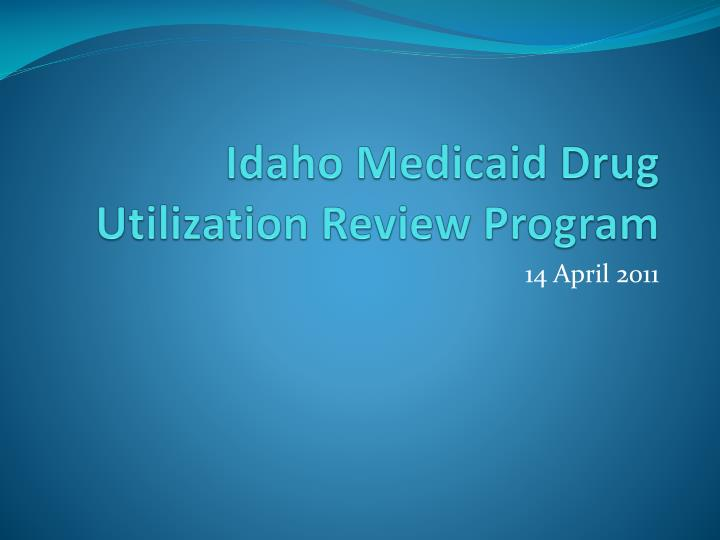 Idaho medicaid drug utilization review program l.jpg