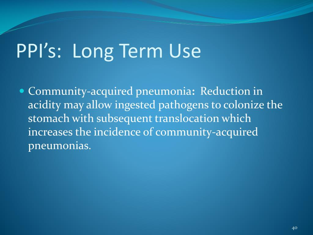 PPI's:  Long Term Use