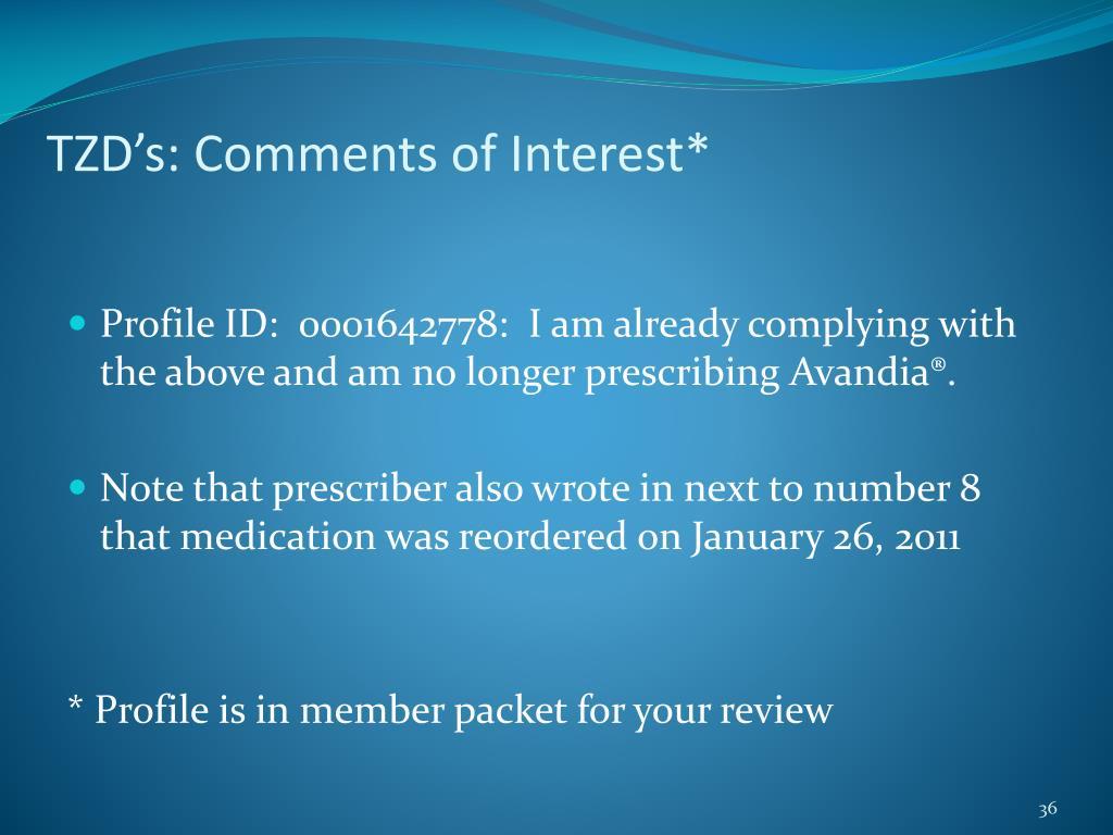 TZD's: Comments of Interest*
