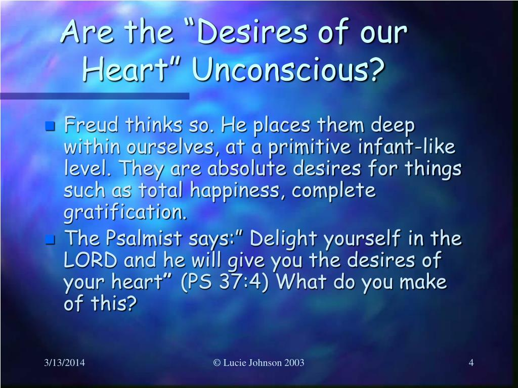 "Are the ""Desires of our Heart"" Unconscious?"