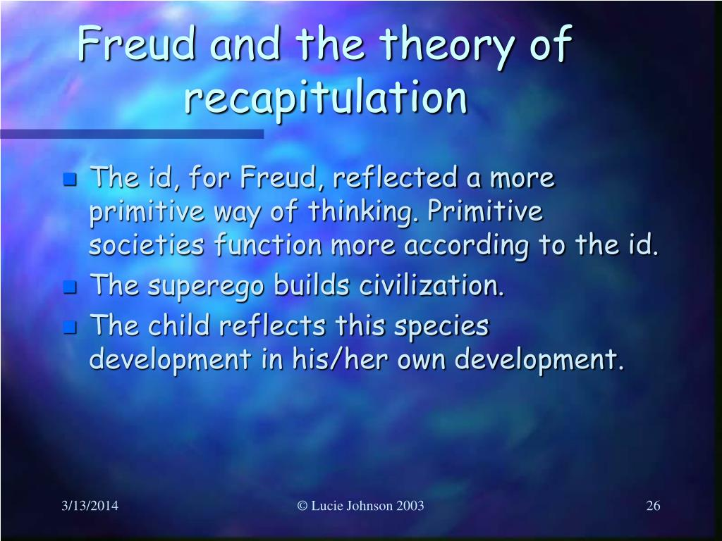 Freud and the theory of recapitulation