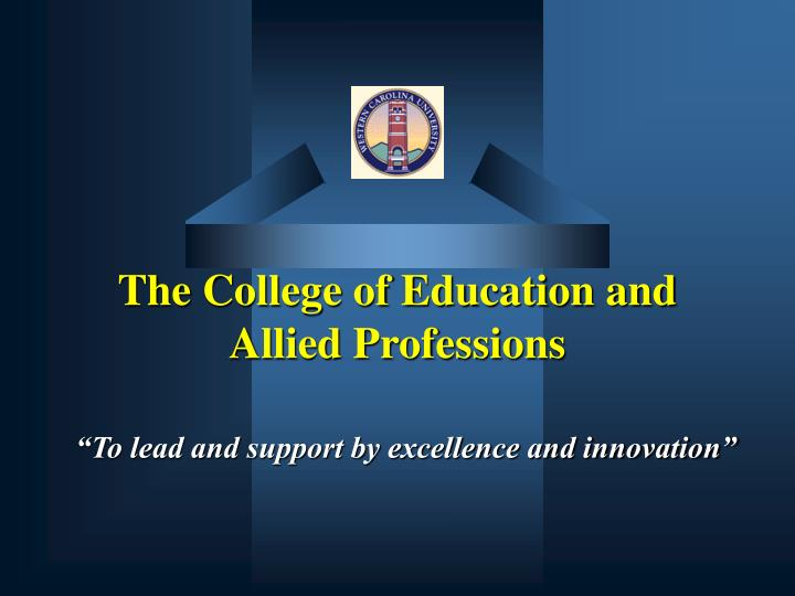 The college of education and allied professions