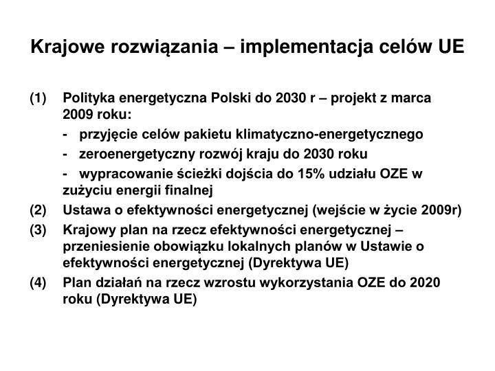 Krajowe rozwiązania – implementacja celów UE