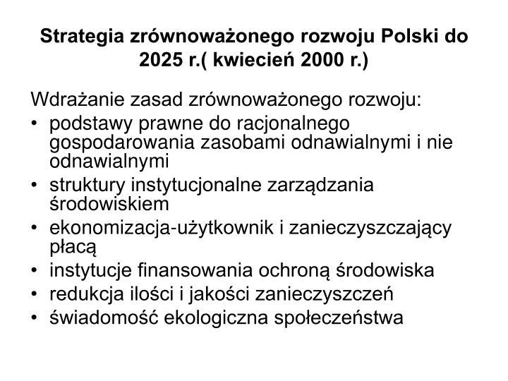 Strategia zrównoważonego rozwoju Polski do 2025 r.( kwiecień 2000 r.)