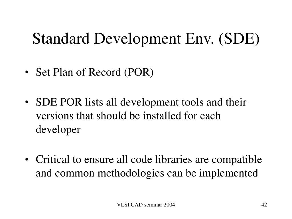 Standard Development Env. (SDE)