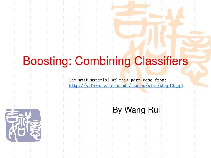 Boosting: Combining Classifiers