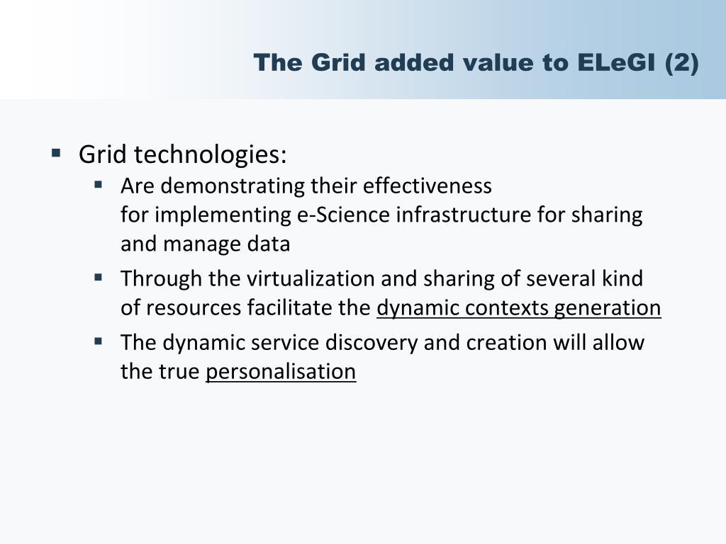 The Grid added value to ELeGI (2)