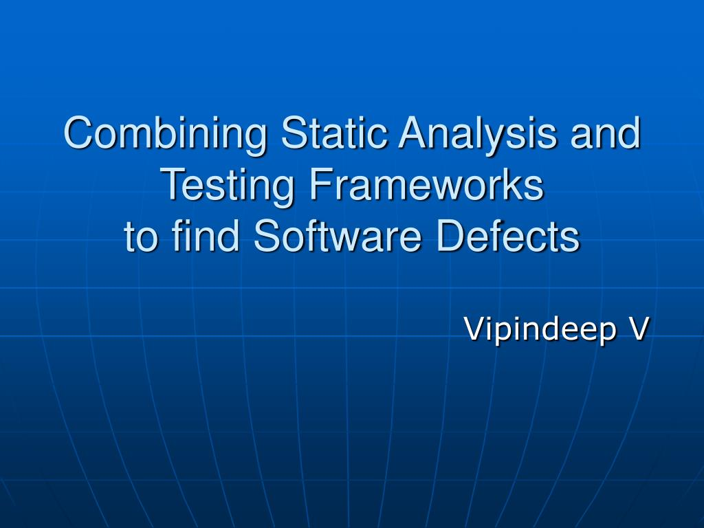Combining Static Analysis and Testing Frameworks