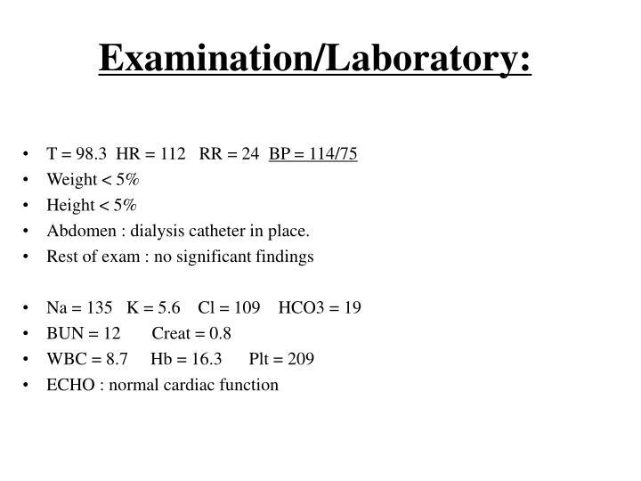 Examination/Laboratory: