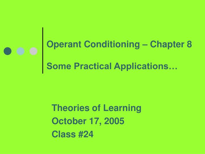 Operant conditioning chapter 8 some practical applications