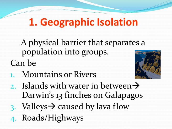 1. Geographic Isolation