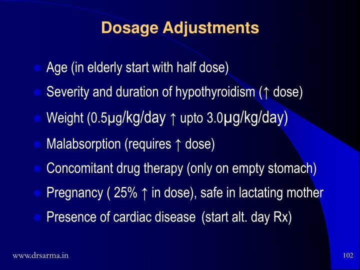 Age (in elderly start with half dose)
