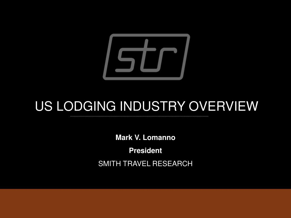 US LODGING INDUSTRY OVERVIEW