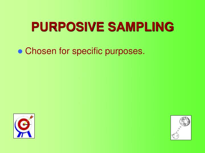 PPT - PURPOSIVE SAMPLING PowerPoint Presentation - ID:485610
