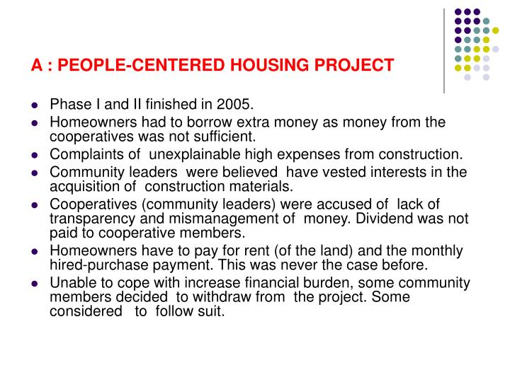 A : PEOPLE-CENTERED HOUSING PROJECT