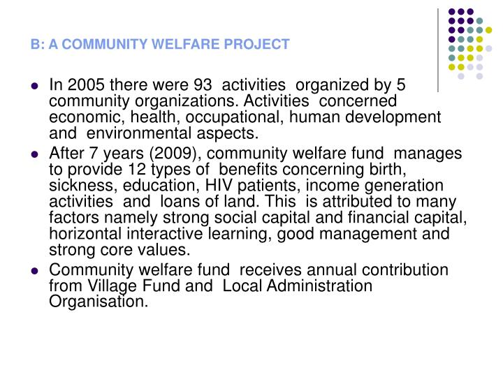 B: A COMMUNITY WELFARE PROJECT